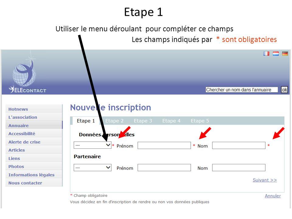 Etape 1 Les champs indiqués par * sont obligatoires Utiliser le menu déroulant pour compléter ce champs