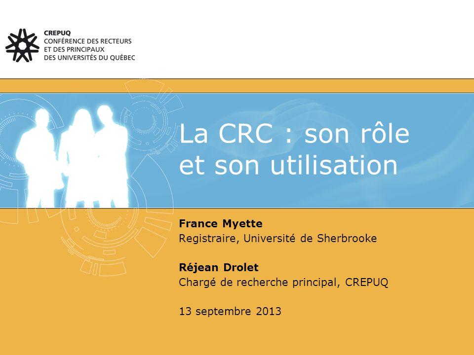 Composition et mandat du CGBEC Rappel des principales étapes dimplantation et de modifications de la CRC Les deux principales composantes de la CRC La CRC par programme Quelques questions et réponses sur la CRC Plan de la présentation 2 La CRC : son rôle et son utilisation