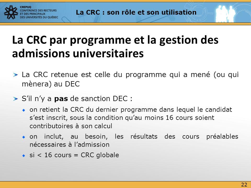La CRC retenue est celle du programme qui a mené (ou qui mènera) au DEC Sil ny a pas de sanction DEC : on retient la CRC du dernier programme dans leq