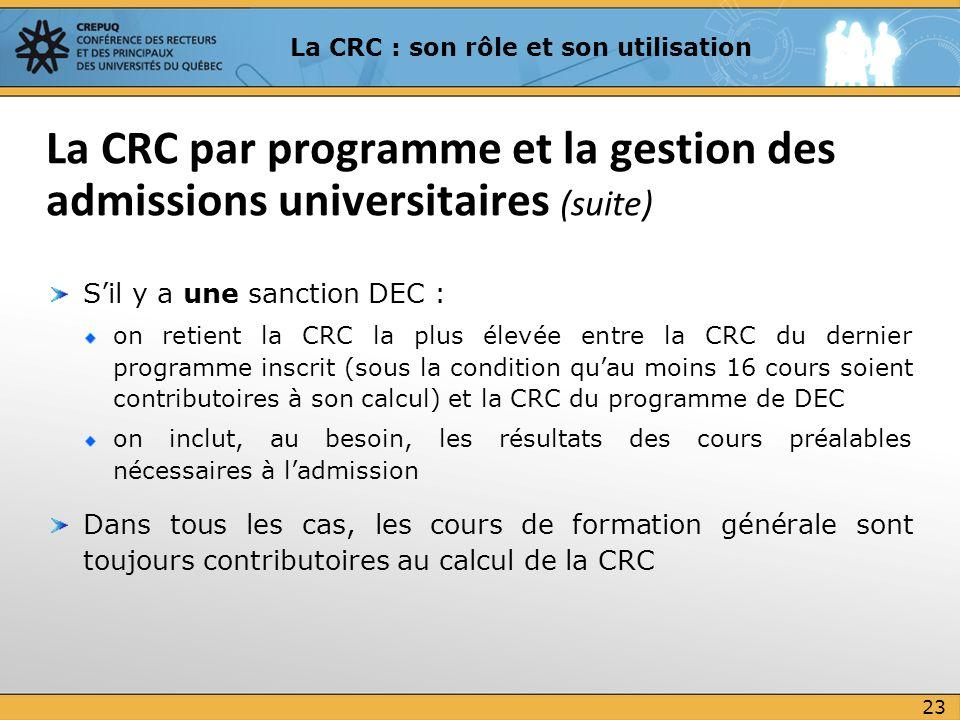 Sil y a une sanction DEC : on retient la CRC la plus élevée entre la CRC du dernier programme inscrit (sous la condition quau moins 16 cours soient co