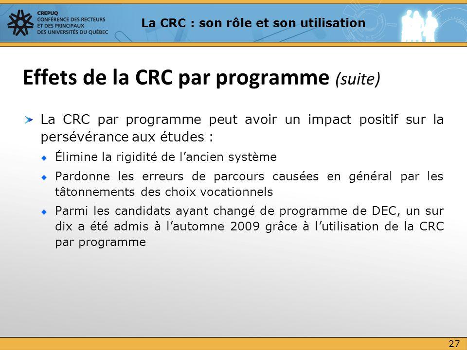 La CRC par programme peut avoir un impact positif sur la persévérance aux études : Élimine la rigidité de lancien système Pardonne les erreurs de parc