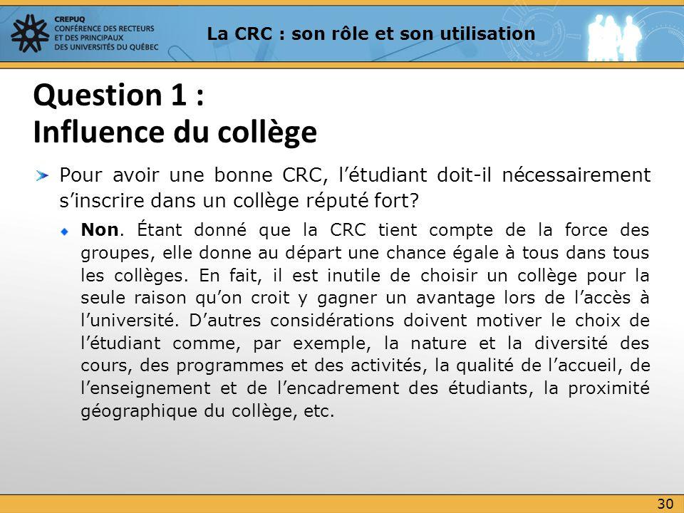 Pour avoir une bonne CRC, létudiant doit-il nécessairement sinscrire dans un collège réputé fort? Non. Étant donné que la CRC tient compte de la force