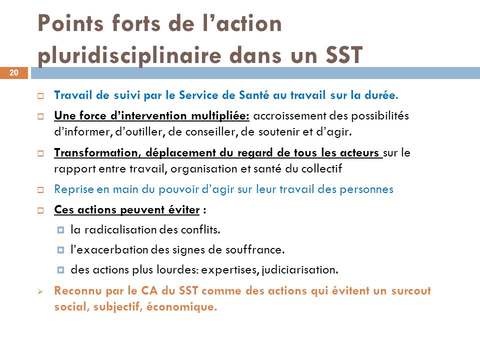 Points forts de laction pluridisciplinaire dans un SST Travail de suivi par le Service de Santé au travail sur la durée. Une force dintervention multi