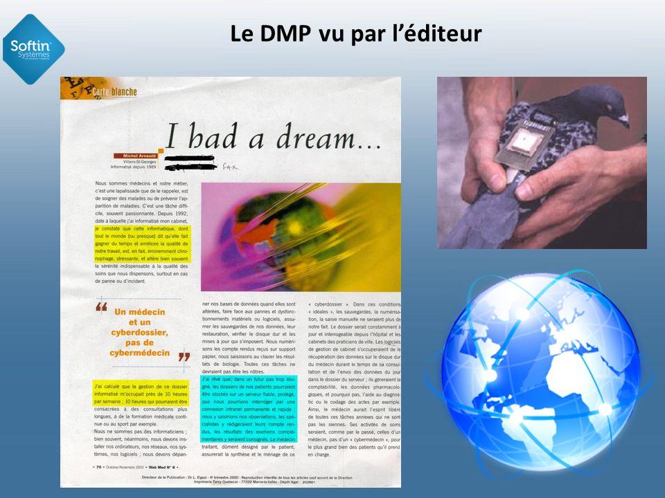 Le DMP vu par léditeur de solutions métiers pour les professionnels de santé Mon vieux rêve de généraliste dès 1989 : faire du zéro-papier. Pourquoi ?