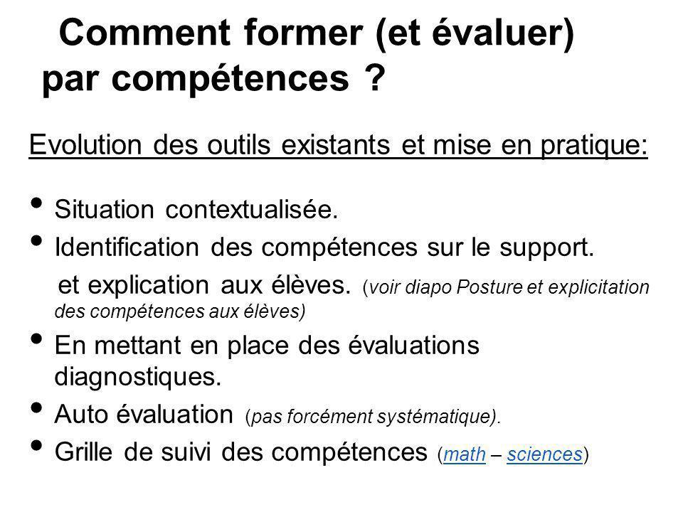 Comment former (et évaluer) par compétences ? Evolution des outils existants et mise en pratique: Situation contextualisée. Identification des compéte