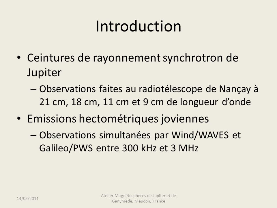 Exemple dobservation commune 14/03/2011 Atelier Magnétosphères de Jupiter et de Ganymède, Meudon, France Boudjada & Galopeau, PSS, 2001