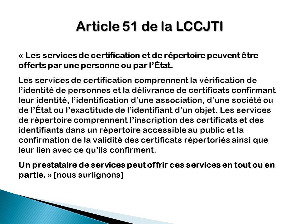 « Les services de certification et de répertoire peuvent être offerts par une personne ou par lÉtat. Les services de certification comprennent la véri