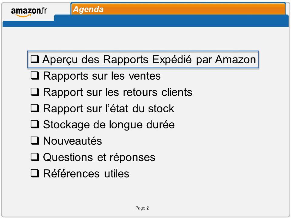 Expédié par Amazon Page 3 Aperçu des Rapports Les rapports Expédié par AmazonLes rapports Expédié par Amazon vous donnent toutes les informations relatives à vos activités Expédié par Amazon: Vous devez fournir une facture à vos acheteurs sils le demandent.