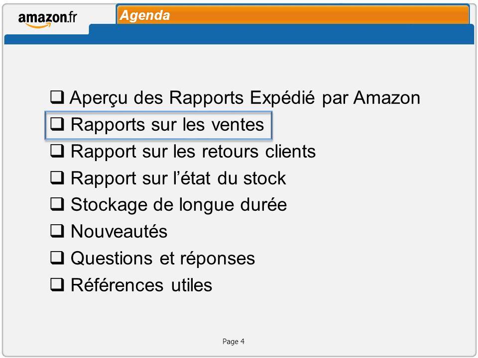 Expédié par Amazon Page 5 Rapports sur les ventes Le rapport Expéditions effectuées par Amazon est généré une fois par jour pour:Expéditions effectuées par Amazon La facturation et les contacts clients (grâce aux colonnes email et adresse) Le suivi des commandes multi-sites (colonnes N.