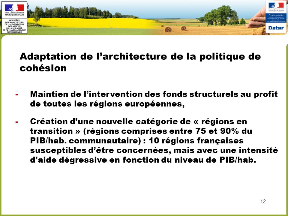 Adaptation de larchitecture de la politique de cohésion -Maintien de lintervention des fonds structurels au profit de toutes les régions européennes,