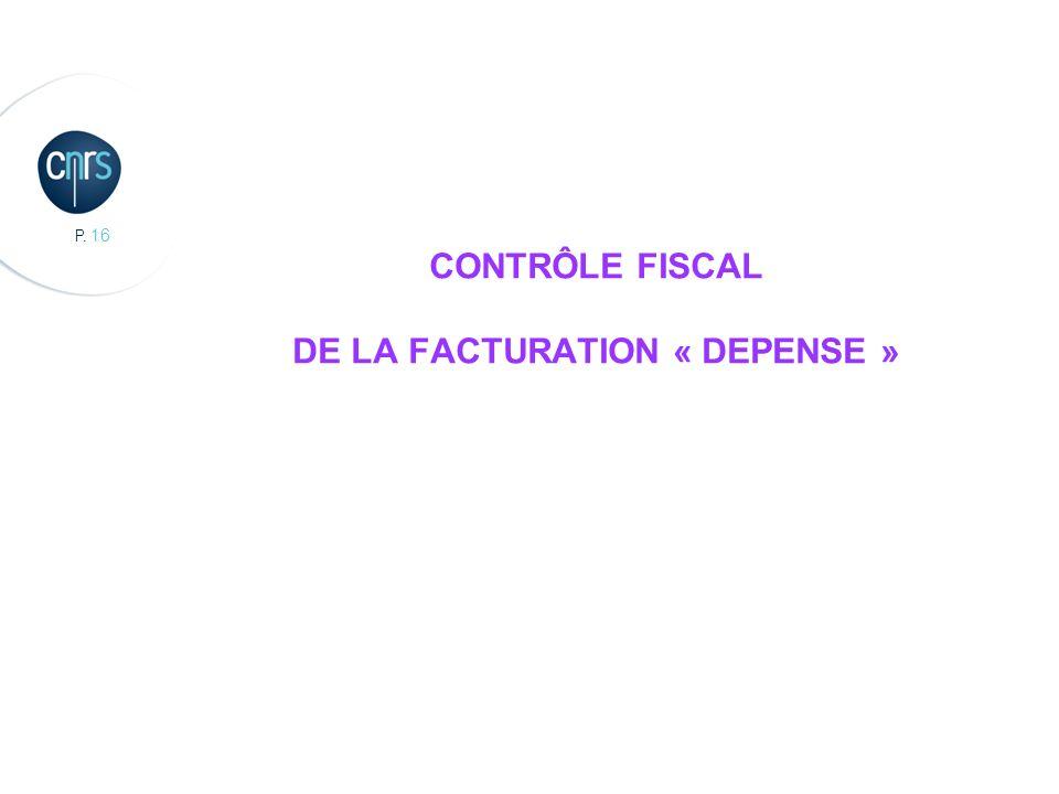 P. 16 CONTRÔLE FISCAL DE LA FACTURATION « DEPENSE »