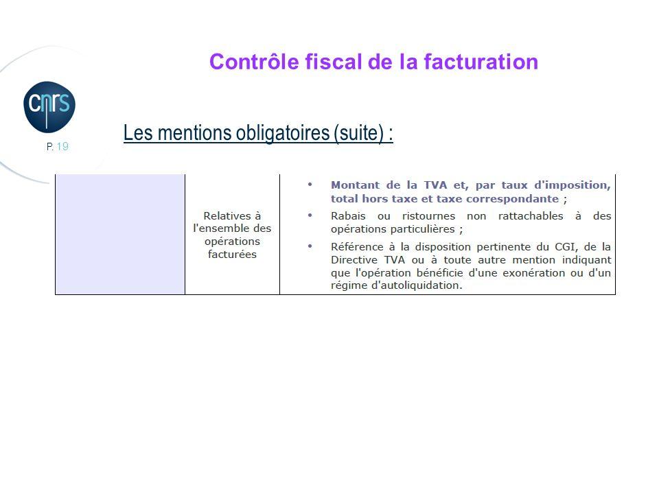 P. 19 Contrôle fiscal de la facturation Les mentions obligatoires (suite) :