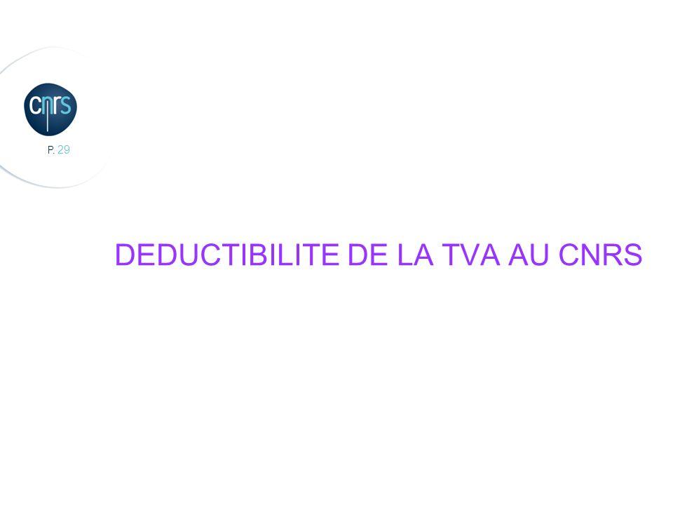P. 29 DEDUCTIBILITE DE LA TVA AU CNRS