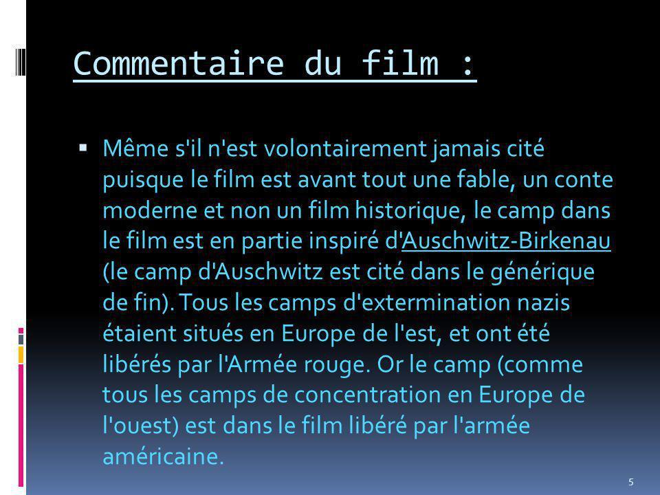 Commentaire du film : Même s'il n'est volontairement jamais cité puisque le film est avant tout une fable, un conte moderne et non un film historique,
