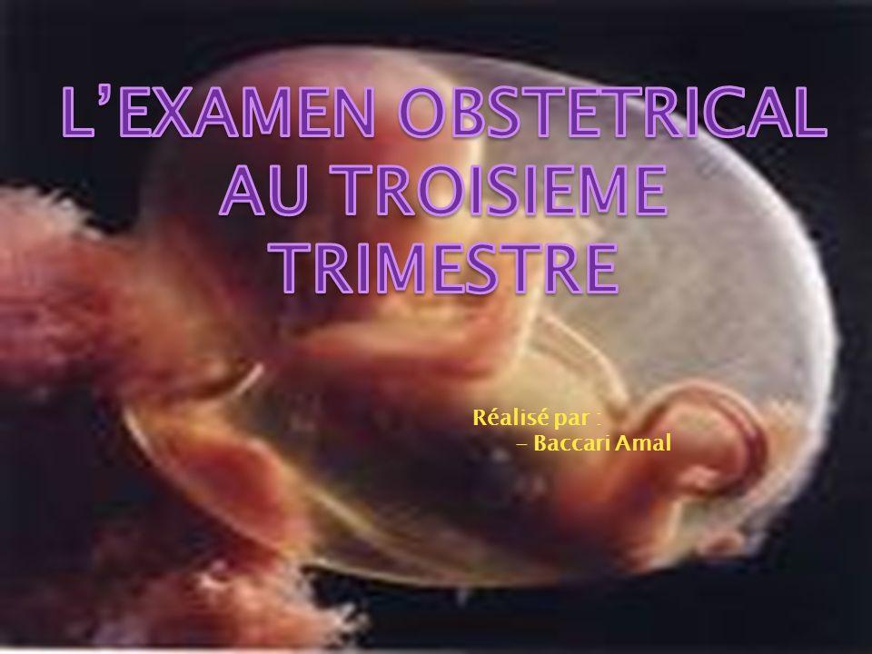 La main gauche placée sur le fond de l utérus appuie sur le siège du fœtus pour accentuer la flexion générale de son corps ; le dos devient ainsi plus saillant.