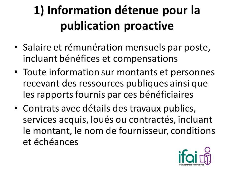 1) Information détenue pour la publication proactive Salaire et rémunération mensuels par poste, incluant bénéfices et compensations Toute information
