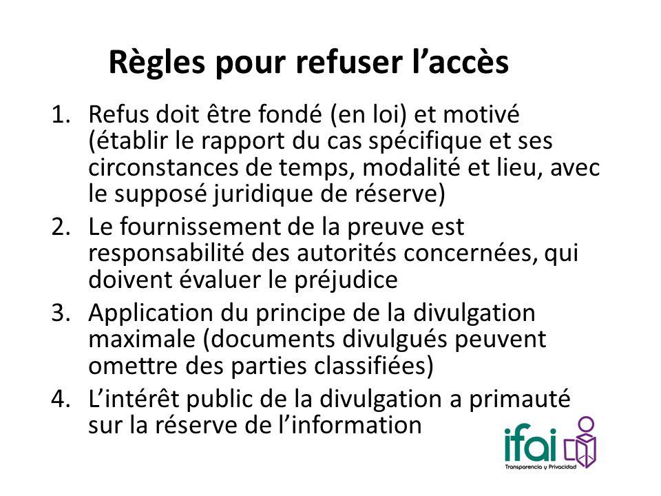 Règles pour refuser laccès 1.Refus doit être fondé (en loi) et motivé (établir le rapport du cas spécifique et ses circonstances de temps, modalité et
