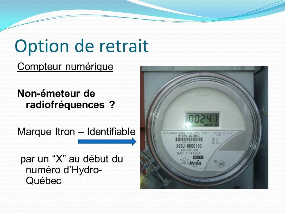Option de retrait Compteur numérique Non-émeteur de radiofréquences ? Marque Itron – Identifiable par un X au début du numéro dHydro- Québec