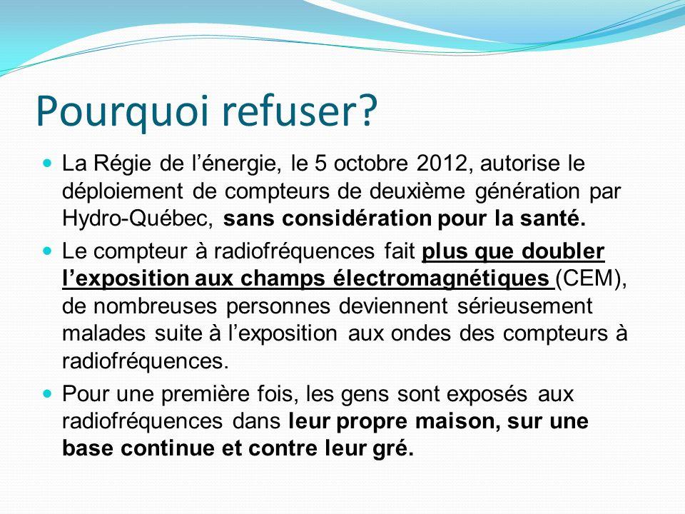Pourquoi refuser? La Régie de lénergie, le 5 octobre 2012, autorise le déploiement de compteurs de deuxième génération par Hydro-Québec, sans considér
