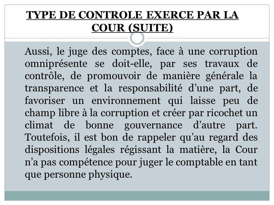 Aussi, le juge des comptes, face à une corruption omniprésente se doit-elle, par ses travaux de contrôle, de promouvoir de manière générale la transpa