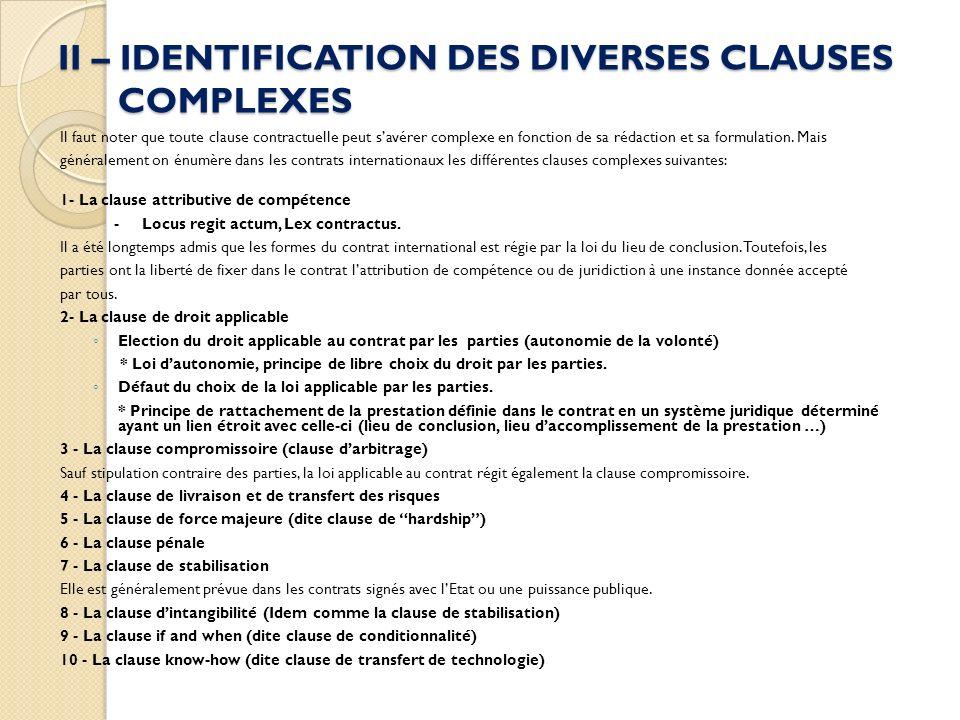 II – IDENTIFICATION DES DIVERSES CLAUSES COMPLEXES Il faut noter que toute clause contractuelle peut savérer complexe en fonction de sa rédaction et sa formulation.