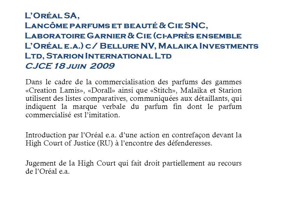 LOréal SA, Lancôme parfums et beauté & Cie SNC, Laboratoire Garnier & Cie (ci-après ensemble LOréal e.a.) c/ Bellure NV, Malaika Investments Ltd, Starion International Ltd CJCE 18 juin 2009 Recours des défenderesses et de lOréal e.a.