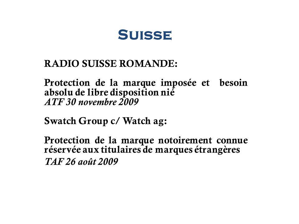 Suisse RADIO SUISSE ROMANDE: Protection de la marque imposée et besoin absolu de libre disposition nié ATF 30 novembre 2009 Swatch Group c/ Watch ag: