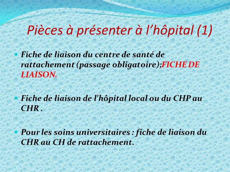 Pièces à présenter à lhôpital (1) Fiche de liaison du centre de santé de rattachement (passage obligatoire);FICHE DE LIAISON. Fiche de liaison de lhôp