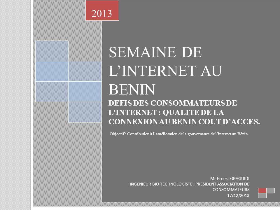 SEMAINE DE LINTERNET AU BENIN DEFIS DES CONSOMMATEURS DE LINTERNET : QUALITE DE LA CONNEXION AU BENIN COUT DACCES.