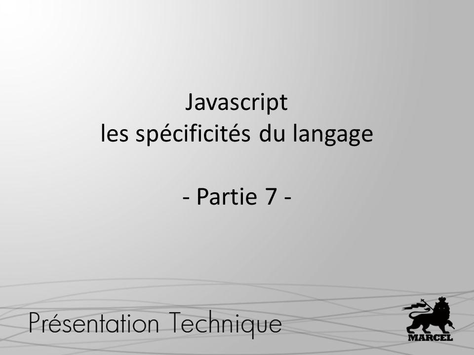 Javascript les spécificités du langage - Partie 7 -