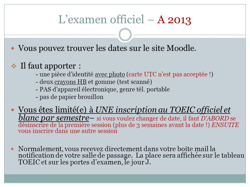 Lexamen officiel – A 2013 Vous pouvez trouver les dates sur le site Moodle.