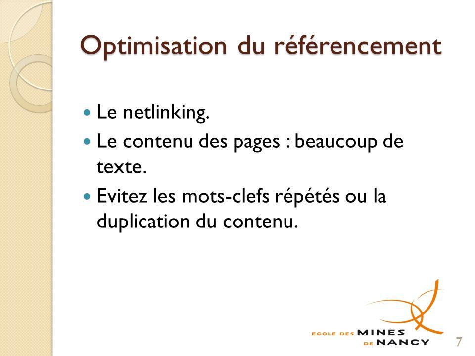 Optimisation du référencement Le netlinking. Le contenu des pages : beaucoup de texte.