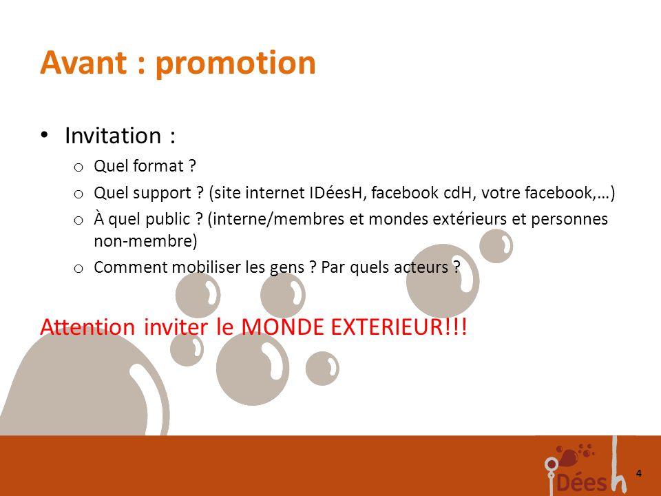 Avant : promotion Invitation : o Quel format . o Quel support .