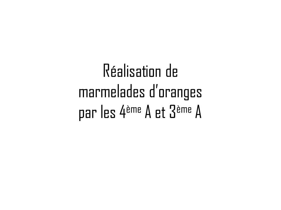 Réalisation de marmelades doranges par les 4 ème A et 3 ème A