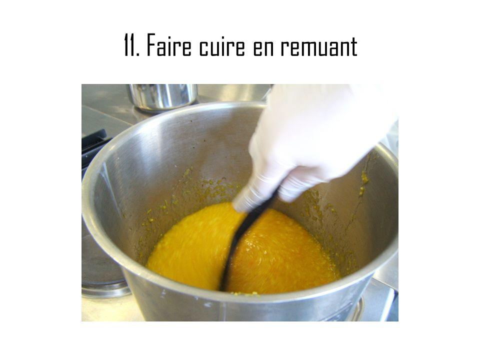 11. Faire cuire en remuant