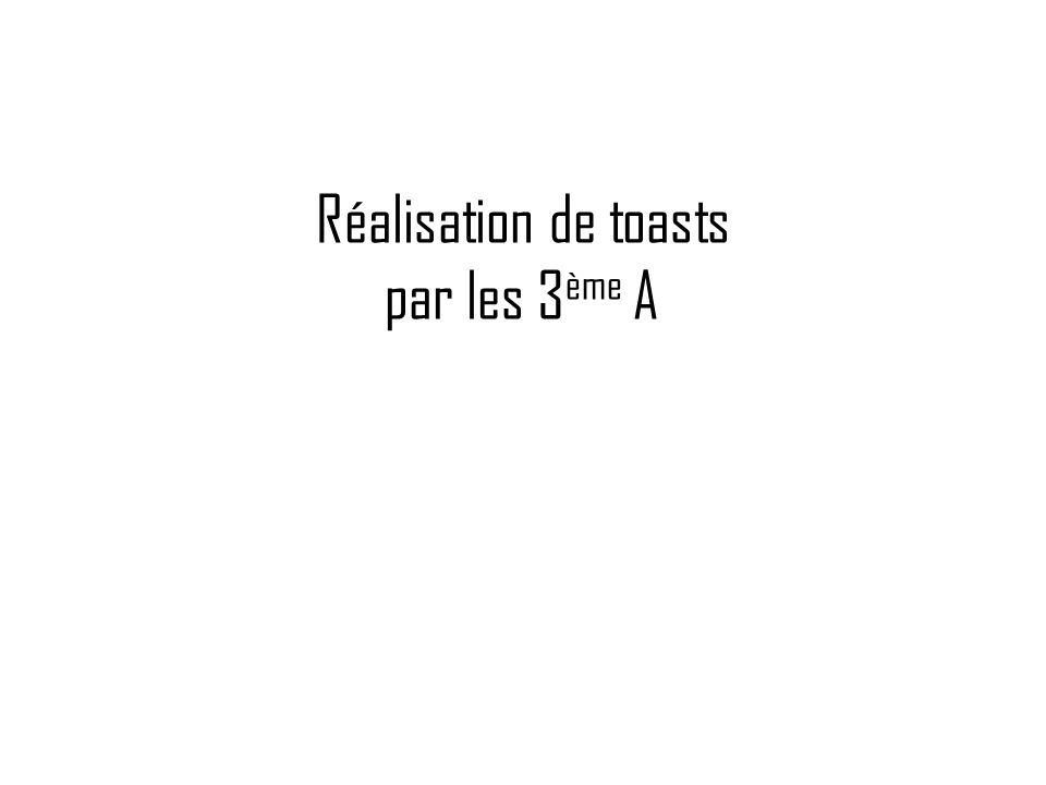 Réalisation de toasts par les 3 ème A