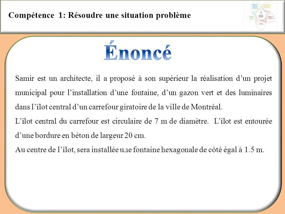 Compétence 1: Résoudre une situation problème Aller au schéma Coût du gazon=(24+10+5*20)*28.36+100=3900.24 $.