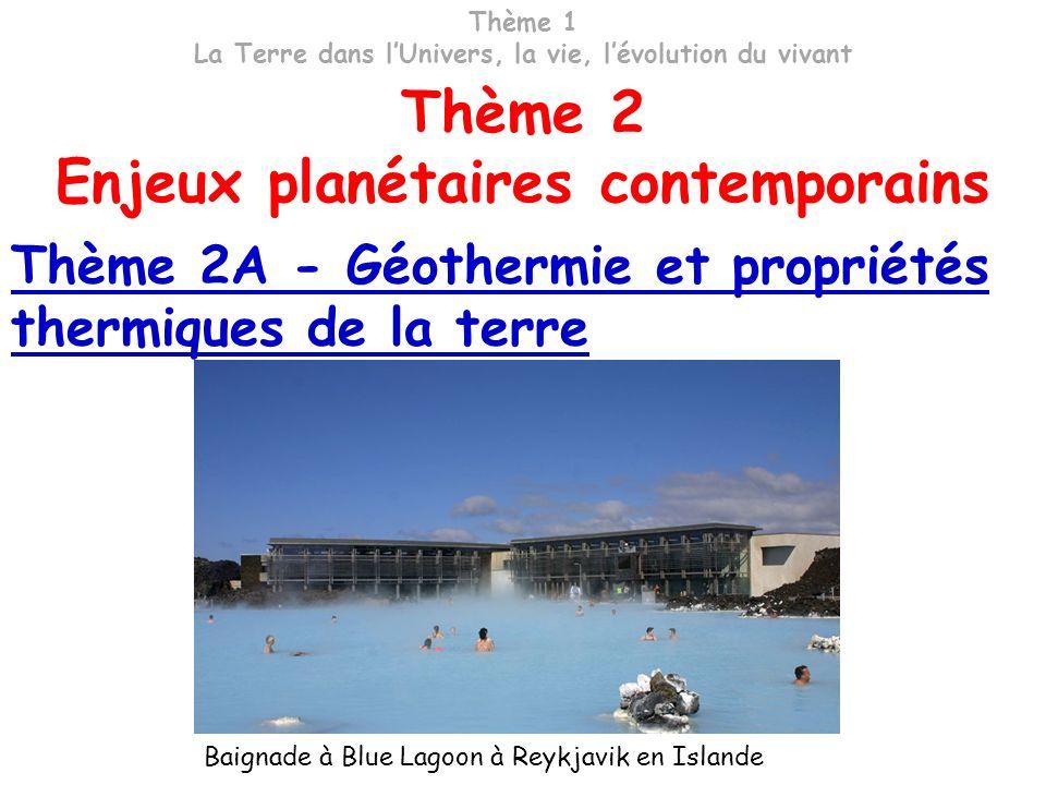 Baignade à Blue Lagoon à Reykjavik en Islande Thème 2A - Géothermie et propriétés thermiques de la terre Thème 2 Enjeux planétaires contemporains Thèm