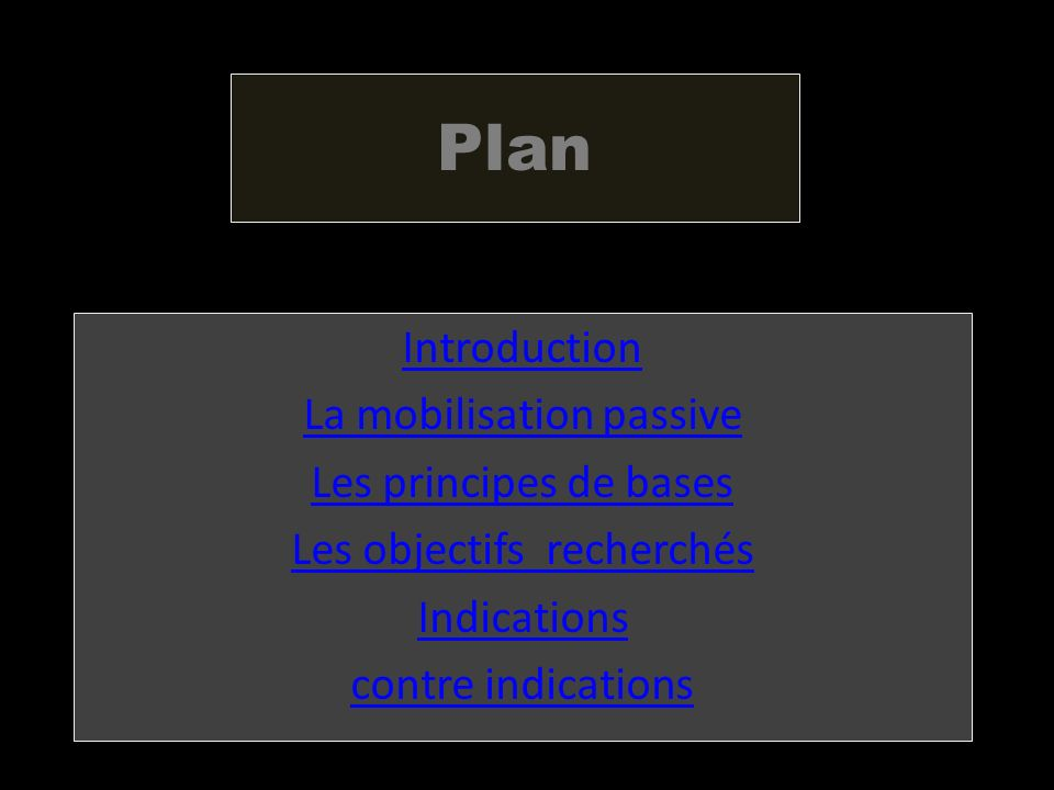 Introduction - Il y a plusieurs techniques passives : La mobilisation passive.