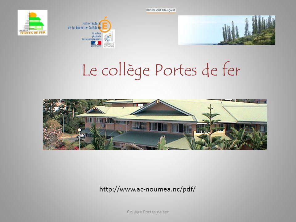 La structure du collège Portes de fer en 2013 Collège Portes de fer Niveaux Nombre de divisions Nombre d élèves Section Euro.