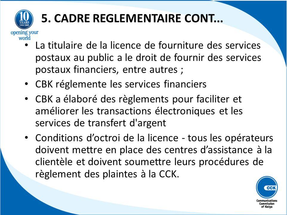 5. CADRE REGLEMENTAIRE CONT... La titulaire de la licence de fourniture des services postaux au public a le droit de fournir des services postaux fina