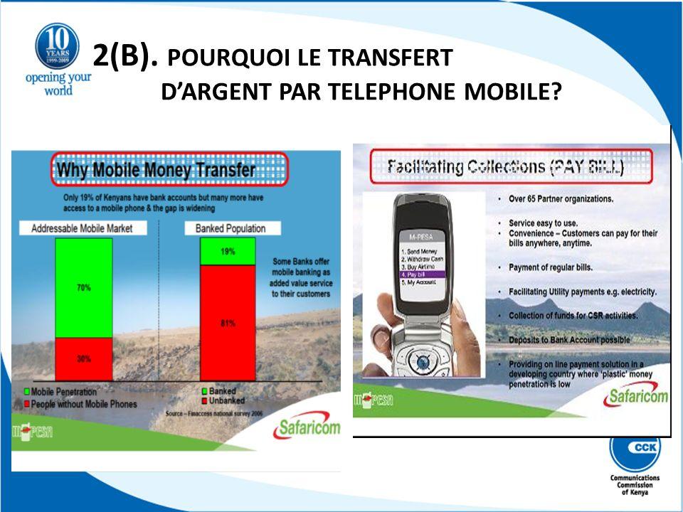 2(B). POURQUOI LE TRANSFERT DARGENT PAR TELEPHONE MOBILE?