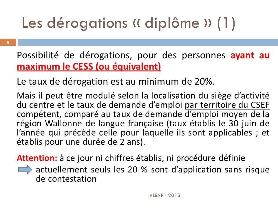 Les dérogations « diplôme » (1) 8 Possibilité de dérogations, pour des personnes ayant au maximum le CESS (ou équivalent) Le taux de dérogation est au