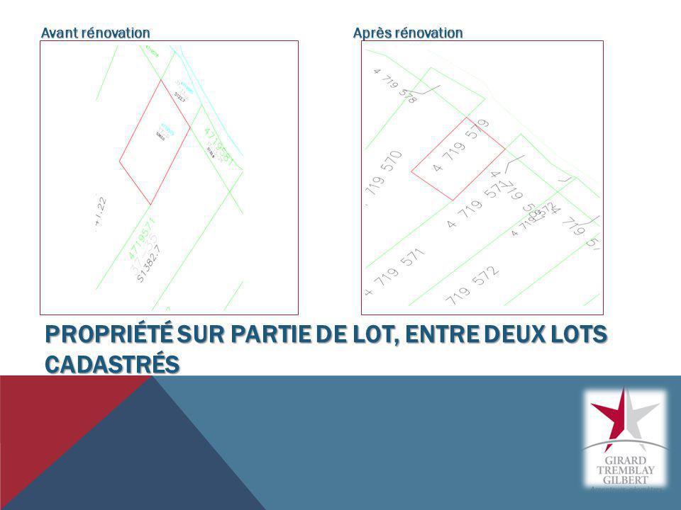 PROPRIÉTÉ SUR PARTIE DE LOT, ENTRE DEUX LOTS CADASTRÉS Avant rénovation Après rénovation