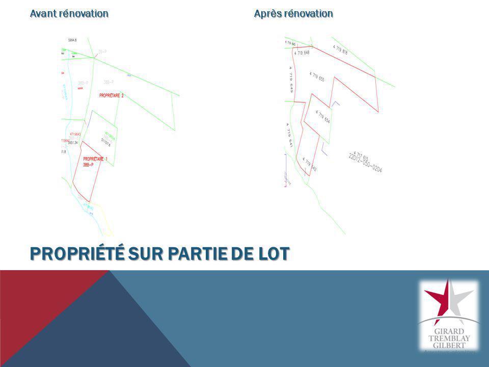 PROPRIÉTÉ SUR PARTIE DE LOT Avant rénovation Après rénovation