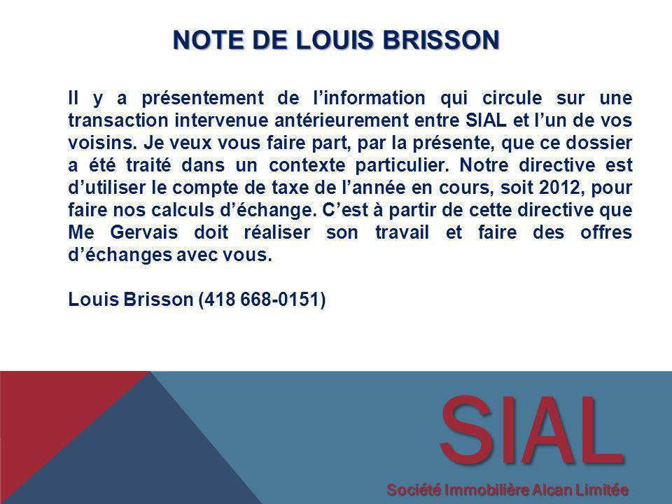 SIAL Société Immobilière Alcan Limitée NOTE DE LOUIS BRISSON Il y a présentement de linformation qui circule sur une transaction intervenue antérieure