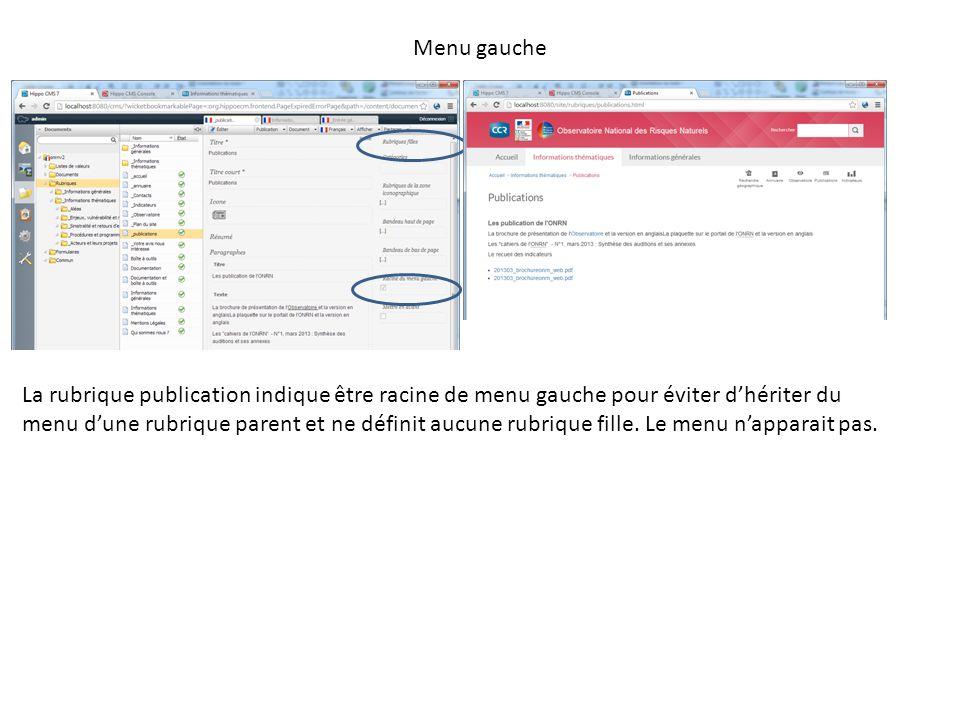 Menu gauche La rubrique publication indique être racine de menu gauche pour éviter dhériter du menu dune rubrique parent et ne définit aucune rubrique fille.