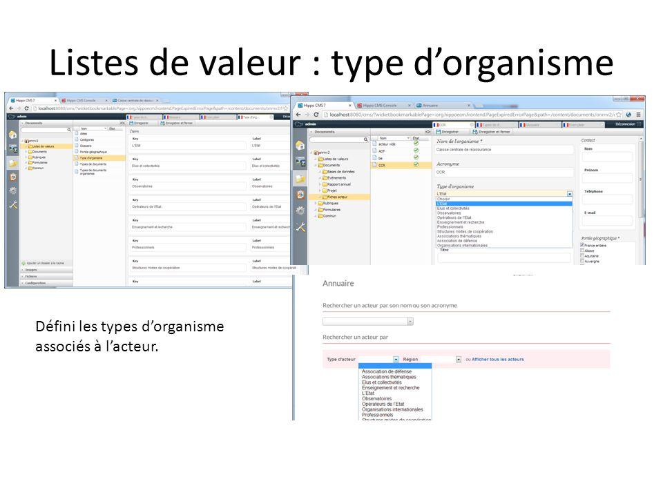 Listes de valeur : type dorganisme Défini les types dorganisme associés à lacteur.