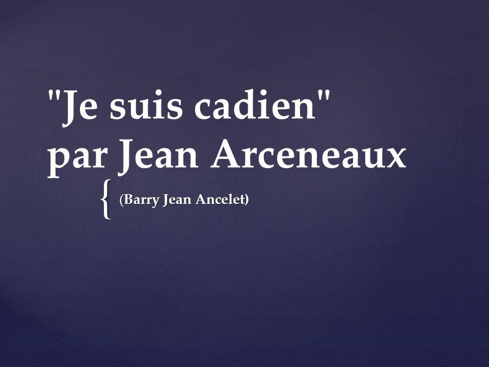 { Je suis cadien par Jean Arceneaux (Barry Jean Ancelet)