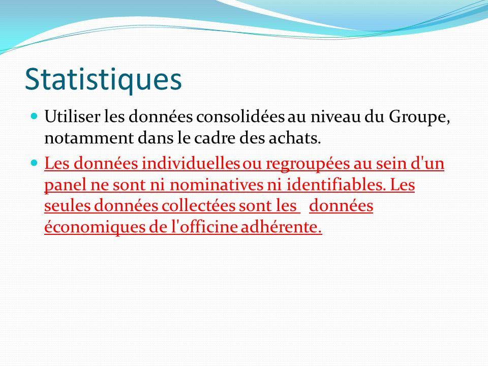 Statistiques Utiliser les données consolidées au niveau du Groupe, notamment dans le cadre des achats. Les données individuelles ou regroupées au sein